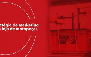 Estrategia-marketing-loja-motopeças